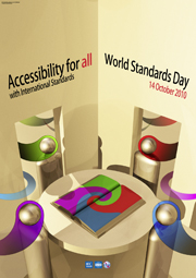 Standards make the world accessible for all – 41st World Standards Day – 14 October 2010